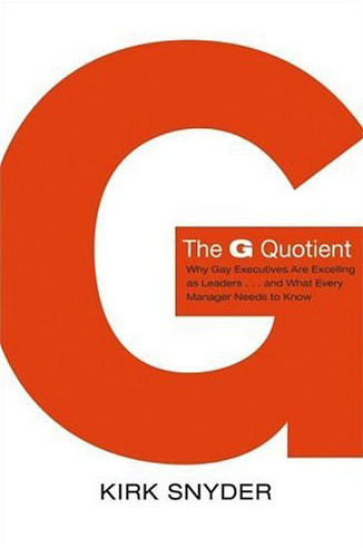 The G Quotient: Why Gay Executives are Excelling as Leaders