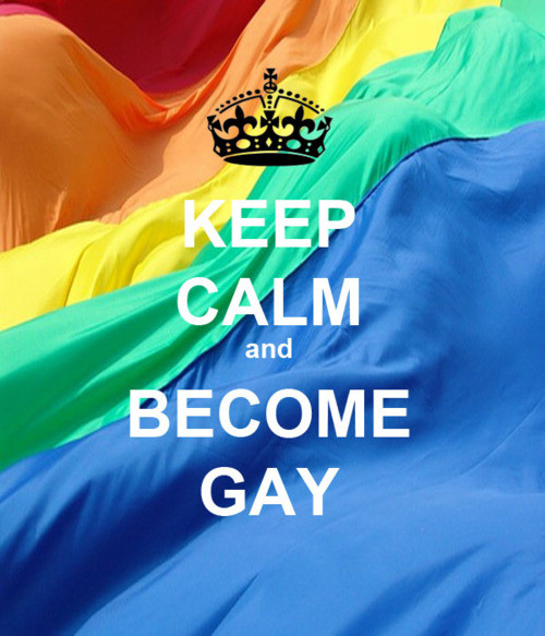 keep calm and become gay