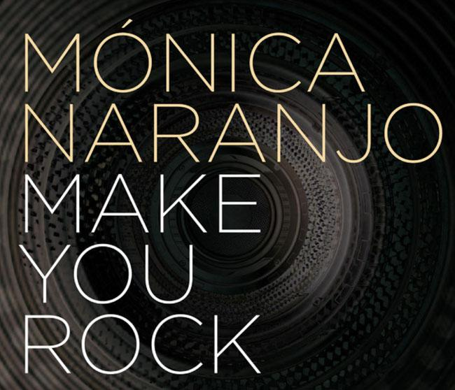 Mónica Naranjo Make You Rock