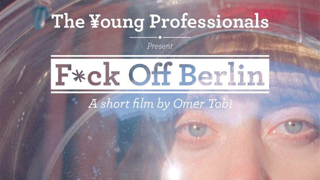 The Young Professionals Fuck Off Berlin