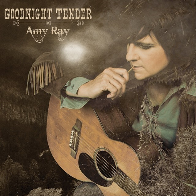 Goodnight Tender de Amy Ray